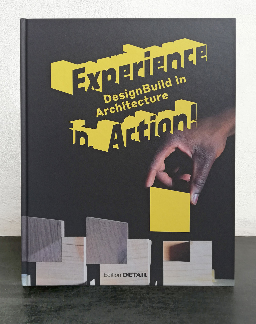 Experience in Action! DesignBuild in Architecture